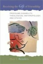 Receiving the Gift of Friendship: Profound Disability, Theological Anthropology,