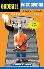 Oddball Wisconsin: A Guide to 400 Really Strange Places (Oddball series), Pohlen