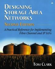 Designing Storage Area Networks: A Practical Reference for Implementing Fibre Ch