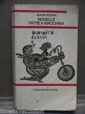 NOVELLE FATTE A MACCHINA di Gianni Rodari Einaudi 1984 Libro Narrativa Racconto