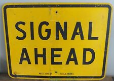"Vintage ""Signal Ahead"" Metal Road Hanging Pole  Sign-Construction-Massachusetts"