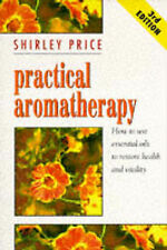 New Practical Aromatherapy: How to use essential oils to restore health and vita