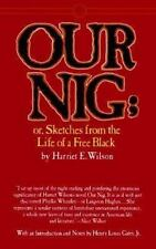 Our Nig: Or, Sketches From the Life of a Free Black Harriet E. Wilson Paperback