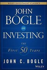 Wiley Investment Classics: John Bogle on Investing : The First 50 Years by...