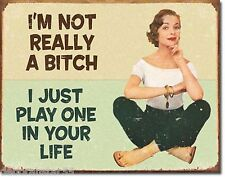 Large I am Not a Bitch Funny Novelty Vintage Weathered Metal Tin Sign 1556 New
