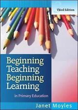 Beginning Teaching Beginning Learning: in Primary Education by Janet R. Moyles …