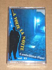 CASTELLINA PASI - ...A VOLTE LA NOTTE VOL. 43 - MUSICASSETTA MC SIGILLATA