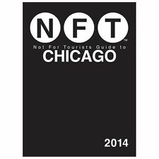 Not For Tourists Guide to Chicago 2014 (Not for Tourists Guidebook), Tourists, N