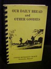 Our Daily Bread & Other Goodies Wentzville United Methodist Church Cookbook MO