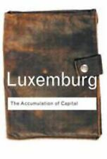 Routledge Classics: The Accumulation of Capital by Rosa Luxemburg (2003,...