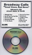BROADWAY CALLS Good Views, Bad News 2009 US 11-track promo CD