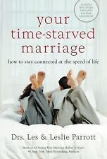 Your Time-Starved Marriage : How to Stay Connected at the Speed of Life by Le...