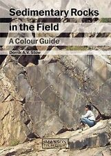 Sedimentary Rocks in the Field: A Colour Guide, Stow, Dorrik A.V., Good, Hardcov