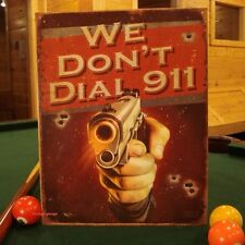 USA MADE METAL SIGN* WE DO NOT DIAL 911 security warning alarm warning red hand