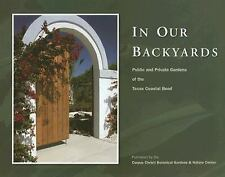 In Our Back Yards: Gardens of the Texas Coastal Bend-ExLibrary
