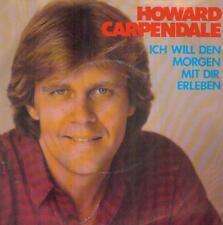 """7"""" Howard Carpendale/Ich Will Den Morgen Mit Dir Erleben"""