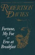 Fortune, My Foe and Eros at Breakfast by Robertson Davies (1993, Paperback)
