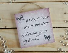 Plaque sign gift present mothers day mum mam nan best friend quote sayings