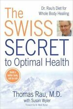 The Swiss Secret to Optimal Health: Dr. Rau's Diet for Whole Body Healing by