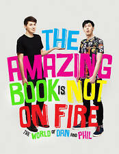 THE AMAZING BOOK IS NOT ON FIRE RRP £16.99 THE WORLD OF DAN AND PHIL BOOK