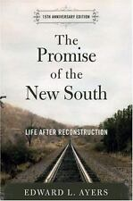 The Promise of the New South: Life After Reconstruction - 15th Anniversary Edit