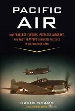 Pacific Air: How Fearless Flyboys, Peerless Aircraft, and Fast Flattop-ExLibrary