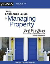 Every Landlord's Guide to Managing Property : Best Practices, from Move-In to...