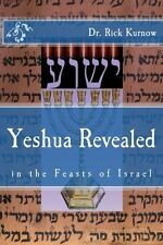 Yeshua Revealed in the Feasts of Israel  Dr. Rick Kurnow - Jewish Messianic Book
