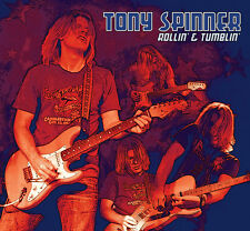 TONY SPINNER: ROLLIN' & TUMBLIN' CD - DIGIPACK (AWESOME BLUES/ROCK GUITARIST)