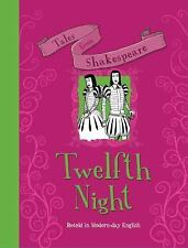 Tales from Shakespeare: Twelfth Night : Retold in Modern-Day English by Timothy