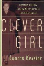 Clever Girl: Elizabeth Bentley, the Spy Who Ushered in the McCarthy Era, Kessler