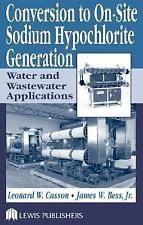 Conversion to On-Site Sodium Hypochlorite Generation: Water and Wastewater Appli
