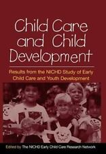 Child Care and Child Development : Results from the NICHD Study of Early...
