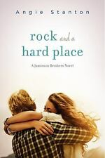 Rock and a Hard Place (Jamieson Brothers) by Stanton, Angie