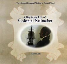 A Day in the Life of a Colonial Sailmaker (Library of Living and Working in Colo