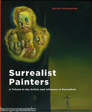 SURREALIST PAINTERS. A Tribute to the Artists and Influence of Surrealism