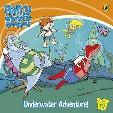 Ian Whybrow HARRY & HIS BUCKET FULL OF  DINOSAURS - UNDERWATER ADVENTURE!