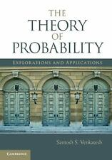 The Theory of Probability: Explorations and Applications by Venkatesh, Professor