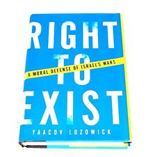 Right to Exist: A Moral Defense of Israel's Wars by Yaacov Lozowick (2003, Ha...