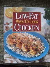 COOKBOOK LOW-FAT WAYS TO COOK CHICKEN OXMOOR HOUSE 1995 HARDCOVER SPIRAL BOUND