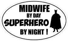 MIDWIFE BY DAY SUPERHERO - Baby / Babies / Pregnancy Vinyl Sticker 16cm x 9cm