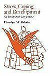 Stress, Coping, and Development: An Integrative Perspective Aldwin PhD, Carolyn