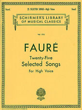 GABRIEL FAURE brani selezionati per l'alta voce cantare Choral VOCAL PIANOFORTE MUSICA LIBRO