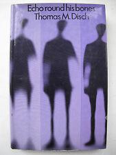 Thomas M Disch – ECHO ROUND HIS BONES (1969) – First Hardcover edition