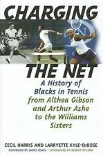 Charging the Net : A History of Blacks in Tennis from Althea Gibson and...