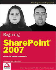 Beginning SharePoint 2007: Building Team Solutions with MOSS 2007 (Programmer to