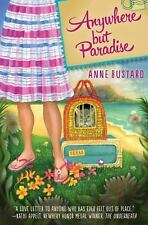 Anywhere but Paradise by Anne Bustard (2015, Hardcover)