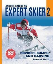 Anyone Can Be an Expert Skier 2 : Powder, Bumps, and Carving by Harald Harb...