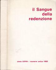 Il sangue della Redenzione. Anno LXVIII- numero unico 1982