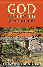 God Reflected: Metaphors for Life